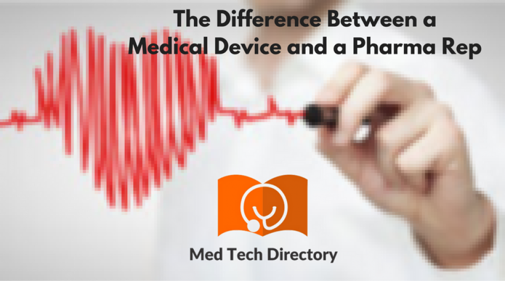 What is the difference between a Medical Device and a Pharma Rep ...